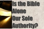 Is the Bible Alone Our Sole Authority?