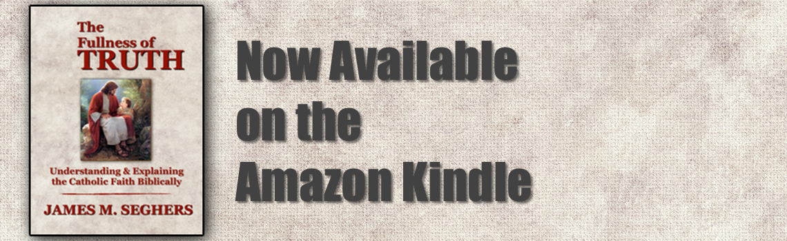 The Fullness of Truth Now Available on the Kindle!